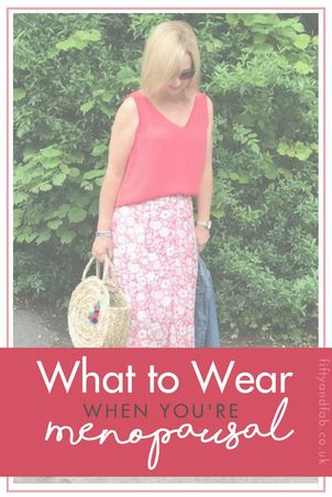what to wear when you are menopausal