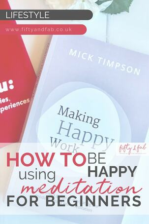 Are you happy?  Would you like to know how to be happy?  How to be happier? A new book - Making Happy Work by Mick Timpson - a beginner's guide to navigating the modern world with meditation, has plenty of advice! #mentalhealth #meditation #tipsforbeinghappy